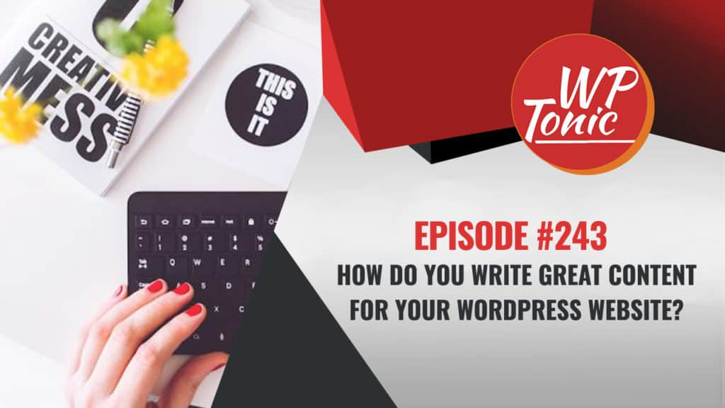 How Do You Write Great Content For Your WordPress Website?
